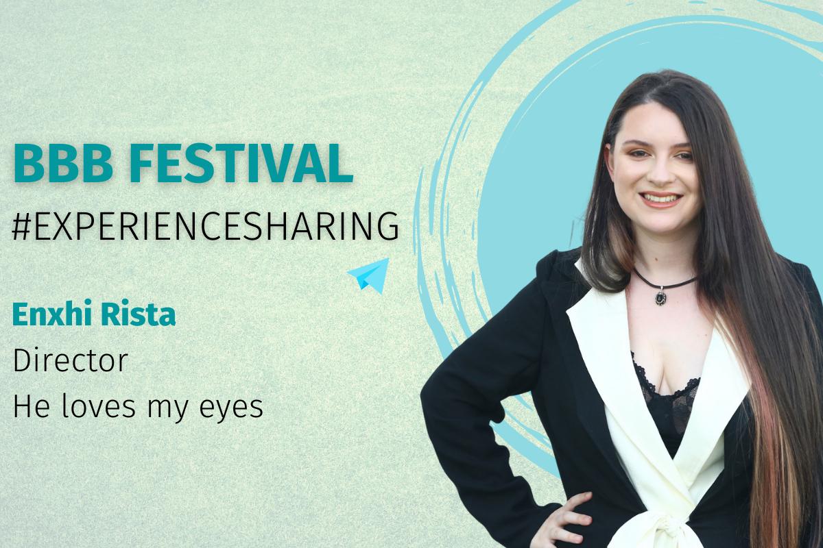 BBB Festival Experience Sharing Enxhi Rista