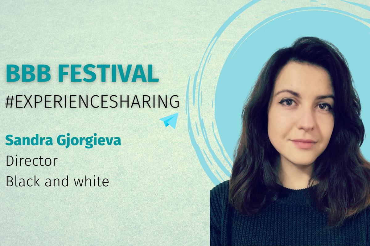 BBB FESTIVAL EXPERIENCE SHARING SANDRA GJORGIEVA